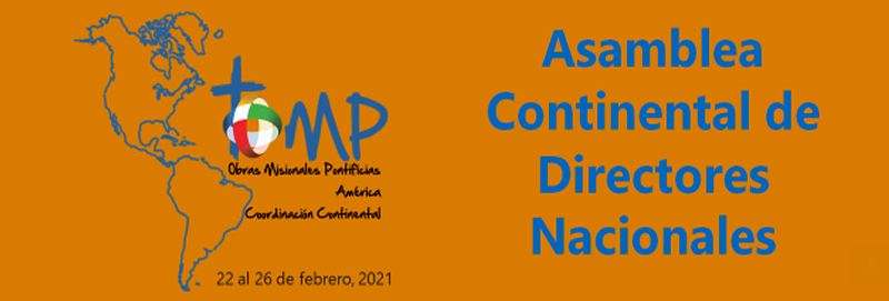 SE REALIZA LA ASAMBLEA CONTINENTAL DE DIRECTORES DE OBRAS MISIONALES PONTIFICIAS DE AMÉRICA